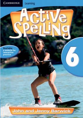 Active Spelling 6 by John Barwick, Jenny Barwick