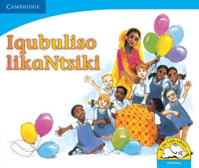 Iqubuliso likaNtsiki Iqubuliso likaNtsiki by Colleen Cousins, Ntsiki Jamnda, Elizabeth Hitchcock, Wilhelmina Thebus
