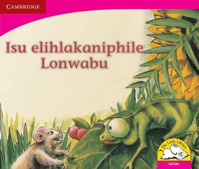 Isu elihlakaniphile Lonwabu Isu elihlakaniphile Lonwabu by Monika Hollemann, Helen Pooler