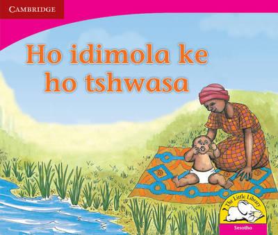 Ho idimola ke ho tshwasa Ho idimola ke ho tshwasa by Beverley Burkett, Denise Manning, Lungi Radasi, Lyn Stonestreet