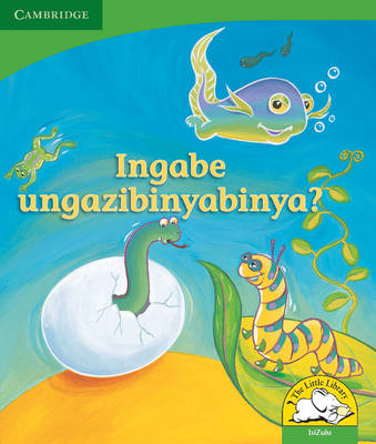 Little Library Life Skills: Can You Wriggle? IsiZulu version by Kerry Saadien-Raad