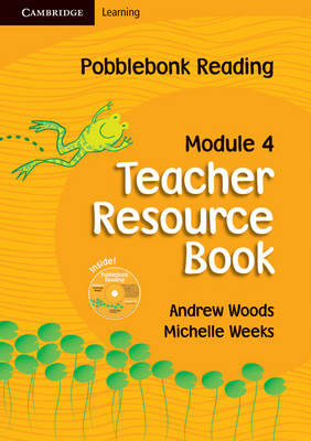 Pobblebonk Reading Module 4 Teacher's Resource Book with CD-Rom with CD-ROM by Andrew Woods, Michelle Weeks