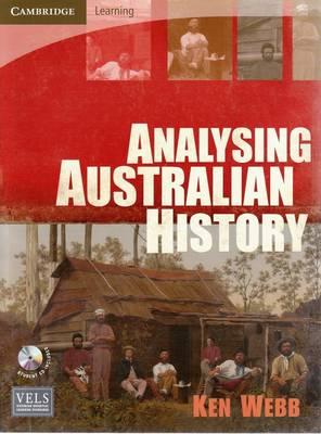 Analysing Australian History by Ken Webb