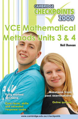 Cambridge Checkpoints VCE Mathematical Methods Units 3 and 4 2009 by Neil Duncan