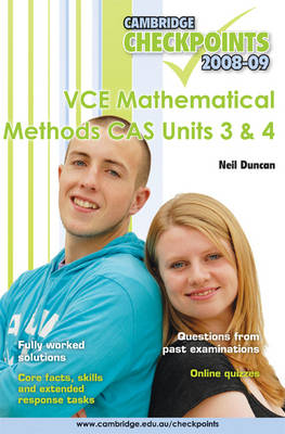 Cambridge Checkpoints VCE Mathematical Methods CAS Units 3 and 4 2009 by Neil Duncan