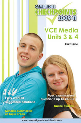 Cambridge Checkpoints VCE Media Units 3 and 4 2009-11 by Yvet-Renee (Carwatha College) Lane