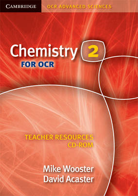 Chemistry 2 for OCR Teacher Resources CD-ROM by Mike Wooster, David Acaster