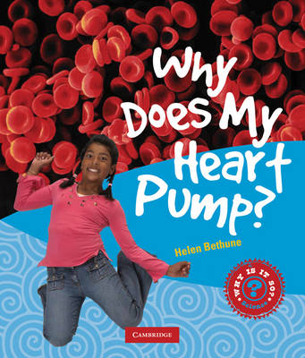 Why Does My Heart Pump? by Helen Bethune