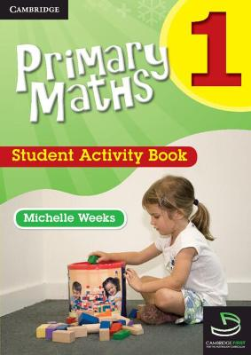 Primary Maths Student Activity Book 1 by Michelle Weeks