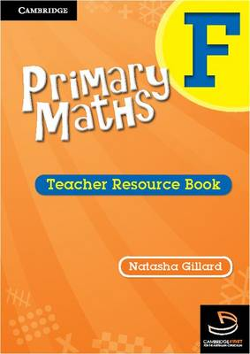 Primary Maths Teacher's Resource Book F by Natasha Gillard