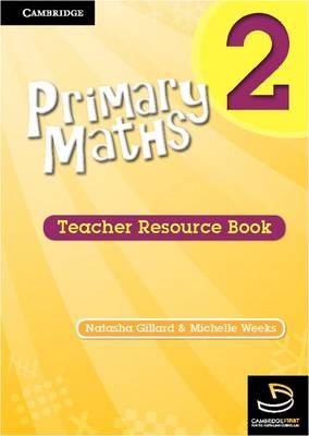 Primary Maths Teacher's Resource Book 2 by Michelle Weeks, Natasha Gillard