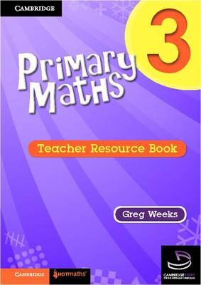 Primary Maths Teacher's Resource Book 3 by Greg Weeks