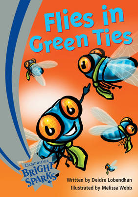 Bright Sparks: Flies in Green Ties by Deidre Lobendhan