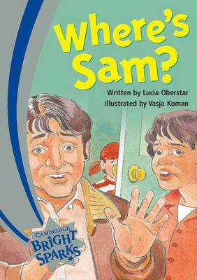 Bright Sparks: Where's Sam? by Lucia Oberstar
