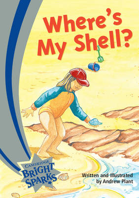 Bright Sparks: Where's My Shell? by Andrew Plant