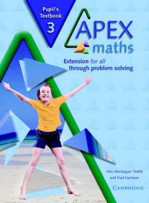 Apex Maths 3 Pupil's Textbook Extension for all through Problem Solving by Ann Montague-Smith, Paul Harrison