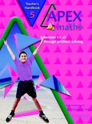 Apex Maths 5 Teacher's Handbook Extension for all through Problem Solving by Ann Montague-Smith, Paul Harrison