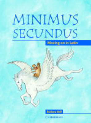 Minimus Secundus Pupil's Book Moving on in Latin by Barbara Bell