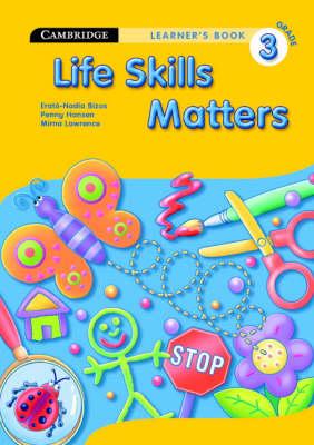 Life Skills Matters Grade 3 Student's Book by Erato-Nadia Bizos, Penny Hansen, Mirna Lawrence