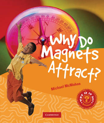 Why Do Magnets Attract? by Michael McMahon