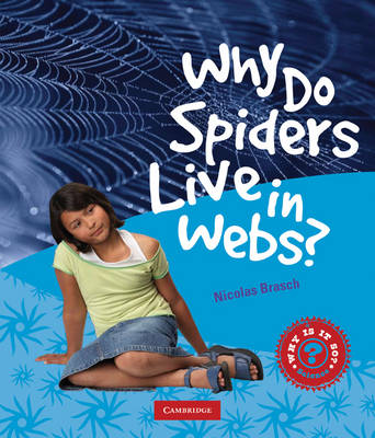 Why Do Spiders Live in Webs? by Nicholas Brasch