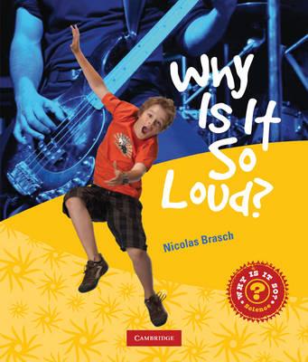 Why Is It So Loud? by Nicholas Brasch