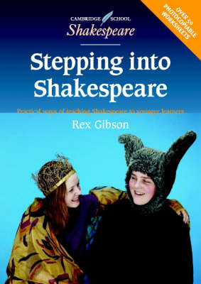 Stepping into Shakespeare Practical Ways of Teaching Shakespeare to Younger Learners by Rex (Dr) Gibson