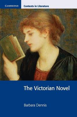 The Victorian Novel by Barbara Dennis