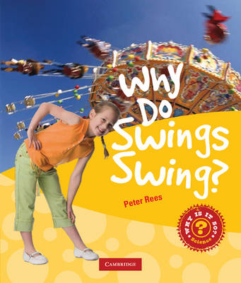 Why Do Swings Swing? by Peter Rees