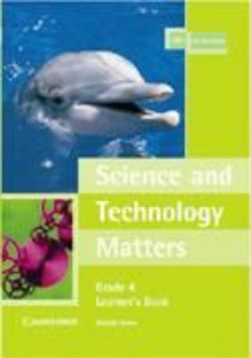 Science and Technology Matters Grade 4 Learner's Book by Glenda Jones