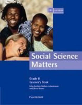 Social Science Matters Grade 8 Learner's Book by Erika Coetzee, Barbara Johannesson, Cheryl Reeves