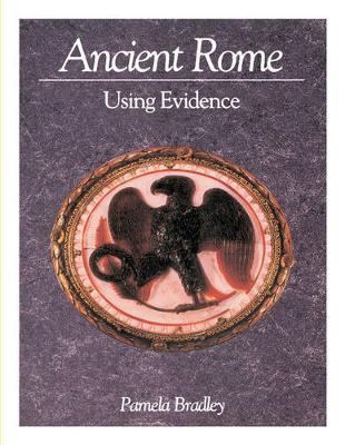Ancient Rome Using Evidence by Pamela Bradley
