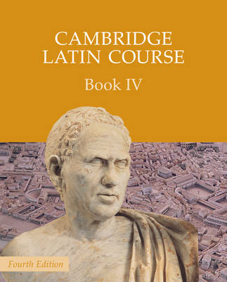 Cambridge Latin Course Book 4 Student's Book by Cambridge School Classics Project
