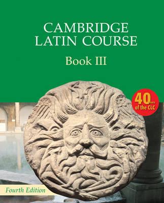 Cambridge Latin Course Book 3 Student's Book by Cambridge School Classics Project