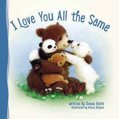 I Love You All the Same by Donna Keith