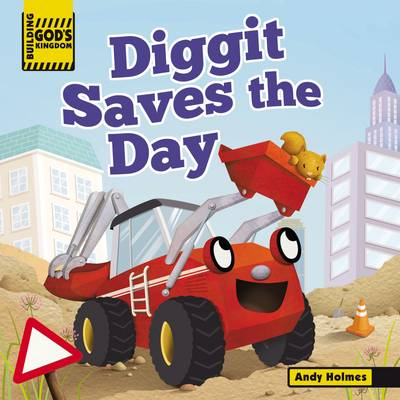 Building God's Kingdom: Diggit Saves the Day by Andy Holmes