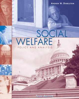 Social Welfare Policy and Analysis by Andrew W. Dobelstein