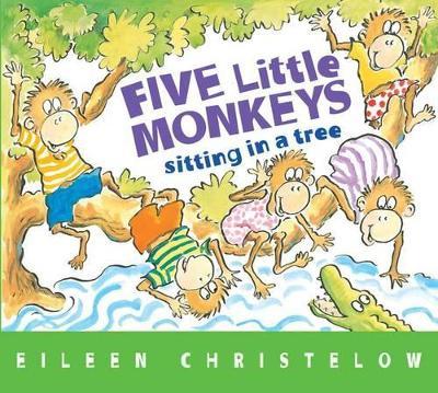 Five Little Monkeys Sitting on a Tree by Eileen Christelow