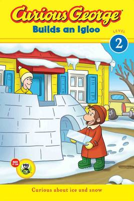 Curious George Builds an Igloo by H. A. Rey