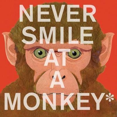 Never Smile at a Monkey by Steve Jenkins