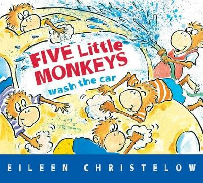 Five Little Monkeys Wash the Car by Eileen Christelow
