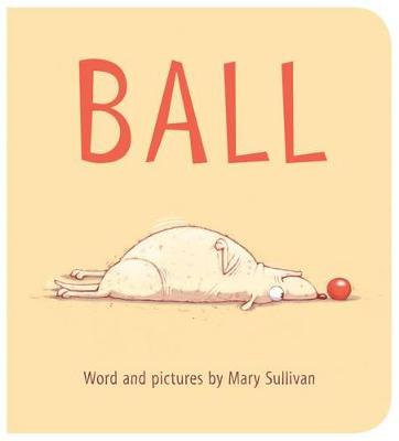 Ball by ,Mary Sullivan