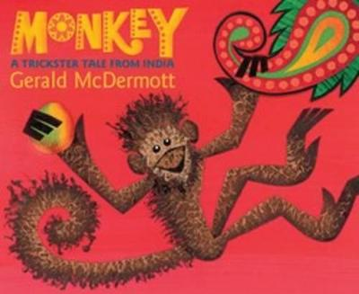 Monkey A Trickster Tale from India by Gerald McDermott