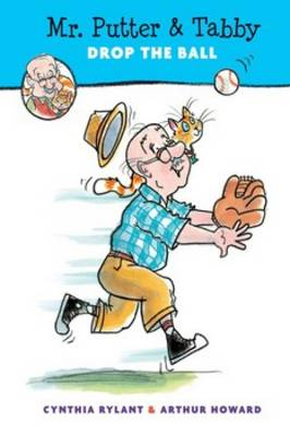 Mr. Putter and Tabby Drop the Ball by Cynthia Rylant