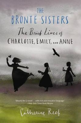 The Bronte Sisters by Catherine Reef