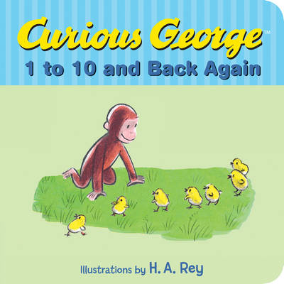 Curious George's 1 to 10 Back and Back Again by H. A. Rey, Margret Rey