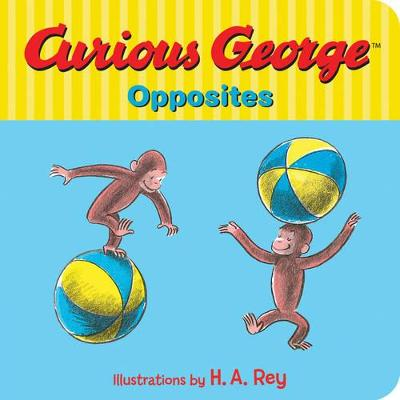 Curious George's Opposites by H. A. Rey
