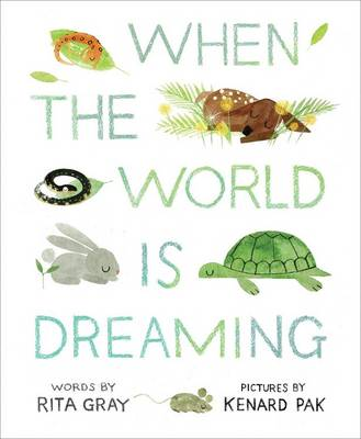 When the World is Dreaming by Rita Gray