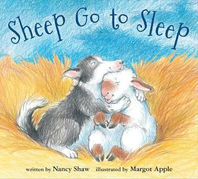 Sheep Go to Sleep by Nancy Shaw, Margot Apple