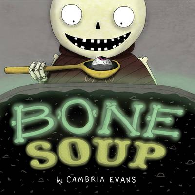 Bone Soup by Cambria Evans